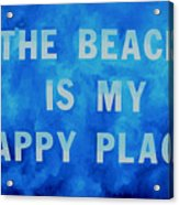 The Beach Is My Happy Place 2 Acrylic Print