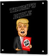 The Bible Of Trump Acrylic Print
