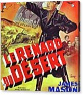 The Desert Fox  James Mason Theatrical Poster Number 2 1951 Color Added 2016 Acrylic Print