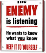 The Enemy Is Listening - Ww2 Acrylic Print