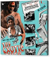 The Exotic Ones, Aka The Monster And Acrylic Print