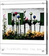 The Flowers And The Balls Poster Acrylic Print