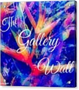The Gallery Wall Acrylic Print