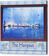 The Hangout Acrylic Print