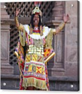 The Inca At Inti Raymi Acrylic Print