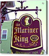 The Mariner King Inn Sign Acrylic Print