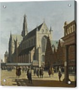 The Market Place And The Grote Kerk At Haarlem Acrylic Print