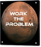 The Martian Work The Problem Acrylic Print