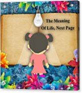 The Meaning Of Life Art Acrylic Print