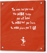 The More You Read Acrylic Print