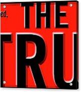 The One Truth Acrylic Print