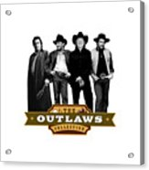 The Outlaws Collection Acrylic Print