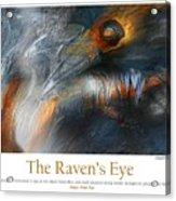 The Raven's Eye Acrylic Print