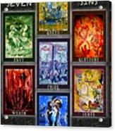 The Seven Deadly Sins Acrylic Print