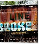 The Soo Broke Line Acrylic Print