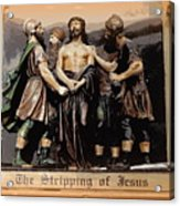 The Stripping Of Jesus Acrylic Print