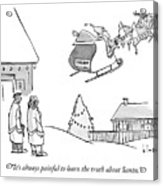 The Truth About Santa Acrylic Print