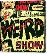 The Weird Show Poster Acrylic Print