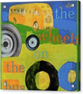 The Wheels On The Bus Acrylic Print by Laurie Breen