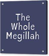 The Whole Megillah Navy And White- Art By Linda Woods Acrylic Print
