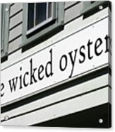 The Wicked Oyster Wellfleet Cape Cod Massachusetts Acrylic Print