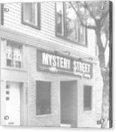 Mystery Daze Mystery Street Acrylic Print