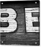 The Word Be Painted On The Side Of Old Building Acrylic Print