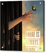 There Is Always Hope Acrylic Print