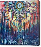 Things Are Changing Acrylic Print