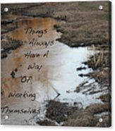 Things Have A Way Acrylic Print