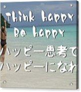 Think Happy Be Happy Acrylic Print