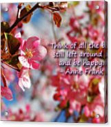 Think Of All The Beauty Acrylic Print
