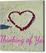 Thinking Of You Card Acrylic Print