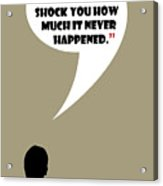 This Never Happened - Mad Men Poster Don Draper Quote Acrylic Print