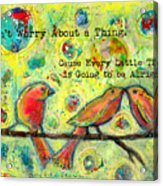 Three Little Birds Acrylic Print
