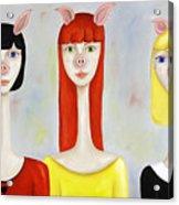 Three Little Pig Ladies  Acrylic Print