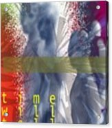 Time Will Tell Acrylic Print