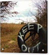 Tired Sign Says Keep Out Acrylic Print