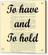 To Have And To Hold Acrylic Print