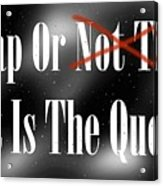 To Nap Or Not To Nap That Is The Question Acrylic Print