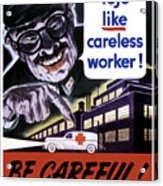 Tojo Like Careless Workers - Ww2 Acrylic Print