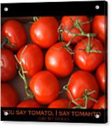 Tomato Tomahto Fine Art Food Photo Poster Acrylic Print