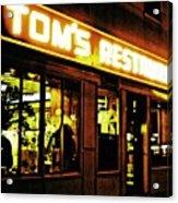 Tom's Restaurant Acrylic Print