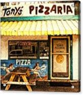 Tony's Pizzaria Acrylic Print