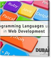 Top 5 Web Development Languages Every Web Developer Needs To Know  Acrylic Print
