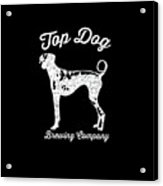 Top Dog Brewing Company Tee White Ink Acrylic Print