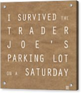Trader Joe's Parking Lot Acrylic Print