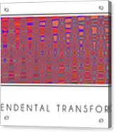 Transcendental Transformation Acrylic Print