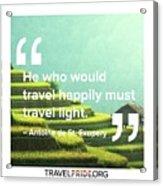 Travel Happy Acrylic Print