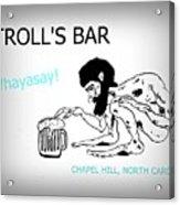 Troll's Bar Chapel Hill Nc Acrylic Print
